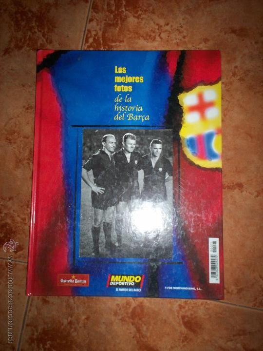 LAS MEJORES FOTOS DE LA HISTORIA DEL BARSA (Coleccionismo Deportivo - Libros de Fútbol)