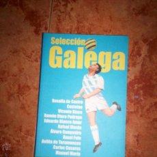 Coleccionismo deportivo: SELECCION GALLEGA. Lote 52130479