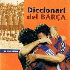 Coleccionismo deportivo: DICCIONARI DEL BARÇA ANTONI CLOSA. Lote 52383151