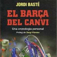 Coleccionismo deportivo: EL BARÇA DEL CANVI: UNA CRONOLOGIA PERSONAL JORDI BASTÉ. Lote 52383706