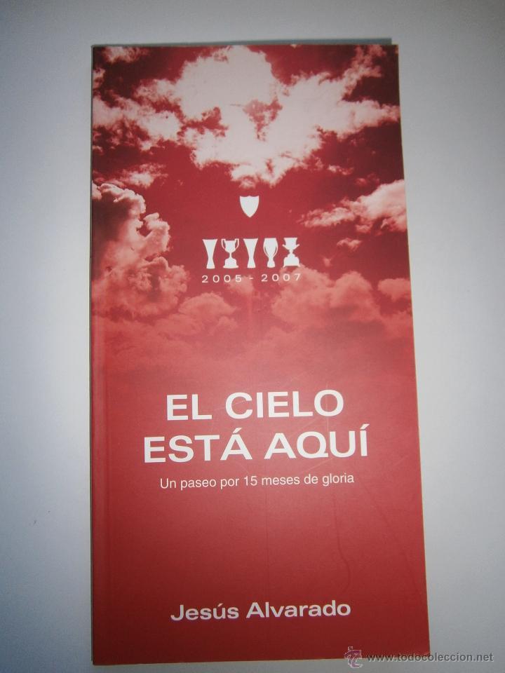Coleccionismo deportivo: El cielo esta aqui 2005 2007 Jesus Alvarado Punto Rojo 2010 Sevillismo Sevilla FC - Foto 2 - 52490539