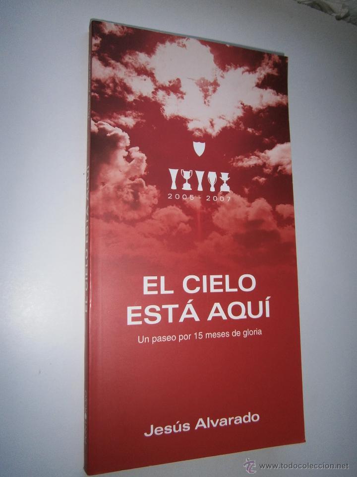 Coleccionismo deportivo: El cielo esta aqui 2005 2007 Jesus Alvarado Punto Rojo 2010 Sevillismo Sevilla FC - Foto 3 - 52490539