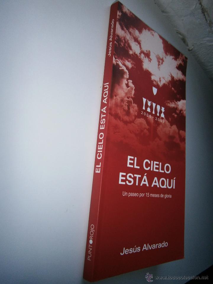 Coleccionismo deportivo: El cielo esta aqui 2005 2007 Jesus Alvarado Punto Rojo 2010 Sevillismo Sevilla FC - Foto 4 - 52490539