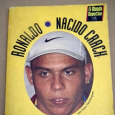 Coleccionismo deportivo: RONALDO - NACIDO CRACK - MUNDO DEPORTIVO FC BARCELONA - BRASIL. Lote 52519328