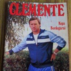 Coleccionismo deportivo: CLEMENTE - POR KEPA BORDEGARAI 1985. Lote 140037252