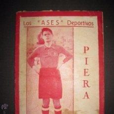 Coleccionismo deportivo: PIERA - LOS ASES DEPORTIVOS - COLECCION FOOT-BALL - VER FOTOS -(V-3522). Lote 52706842