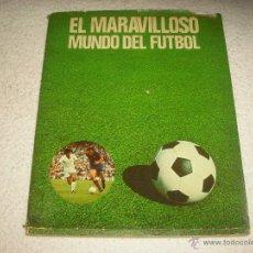 Coleccionismo deportivo: EL MARAVILLOSO MUNDO DEL FUTBOL .EDITORIAL COSMOS. Lote 52891390