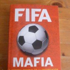Coleccionismo deportivo: FIFA. MAFIA. THOMAS KISTNER. ED.CORNER. 2015 488 PP. Lote 52947774
