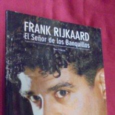 Coleccionismo deportivo: FRANK RIJKAARD - EL SEÑOR DE LOS BANQUILLOS. TONI FRIEROS. EDECASA. 2007. 1ª EDICIÓN. . Lote 53008666