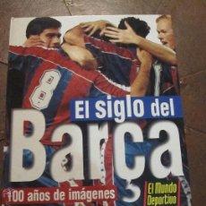 Coleccionismo deportivo: EL SIGLO DEL BARÇA. 100 AÑOS DE IMAGENES - MUNDO DEPORTIVO - F.C. BARCELONA COMPLETO. Lote 53063478