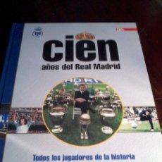 Coleccionismo deportivo: CIEN AÑOS DE REAL MADRID. TODOS LOS JUGADORES DE LA HISTORIA. EST20B1. Lote 53195026
