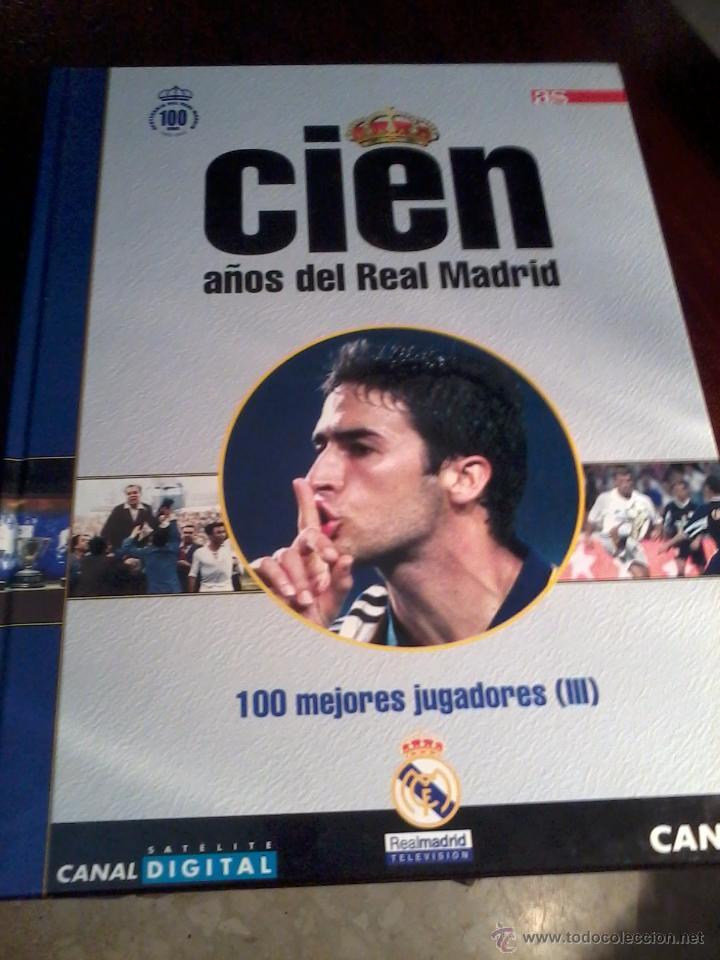 Coleccionismo deportivo: CIEN AÑOS DEL REAL MADRID. 100 MEJORES JUGADORES VOL 1.2.3. COMPLETO. EST20B1 - Foto 4 - 53195360