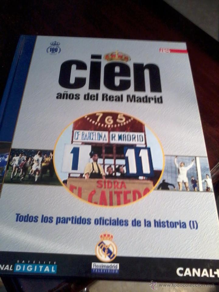 CIEN AÑOS DEL REAL MADRID TODOS LOS PARTIDOS OFICIALES DE LA HISTORIA VOL. 11. PARTE I. EST20B1 (Coleccionismo Deportivo - Libros de Fútbol)