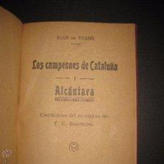 Coleccionismo deportivo: ALCANTARA Y LOS CAMPEONES DE CATALUÑA - ENCUADERNADO - VER FOTOS - MUCHAS IMAGENES . Lote 53244516