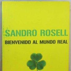 Coleccionismo deportivo: BIENVENIDO AL MUNDO REAL - SANDRO ROSELL - ED. DESTINO 2006 - VER INDICE Y DESCRIPCIÓN. Lote 53331127