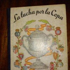 Coleccionismo deportivo: LA LUCHA POR LA COPA 1957. Lote 53386001