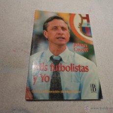 Coleccionismo deportivo: MIS FUTBOLISTAS Y YO.BIOGRAFIA MIS FUTBOLISTAS Y YO.JOHAN CRUYFF,EDICIONES B 1903. 127 PAGINAS.. Lote 53405447