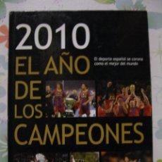 Coleccionismo deportivo: 2010: EL AÑO DE LOS CAMPEONES *** LIBRO DEL DEPORTE ESPAÑOL ***. Lote 53474787