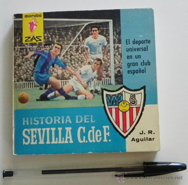 Coleccionismo deportivo: HISTORIA DEL SEVILLA C DE F - LIBRO SEVILLA FC FÚTBOL CLUB - DEPORTE FOTOS SFC - JR AGUILAR BRUGUERA - Foto 8 - 53651842