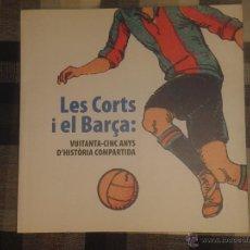 Coleccionismo deportivo: LIBRO LES CORTS I EL BARÇA 85 ANYS D'HISTÒRIA COMPARTIDA- ESTADIO BARCELONA - FUTBOL - EN CATALAN. Lote 53488992