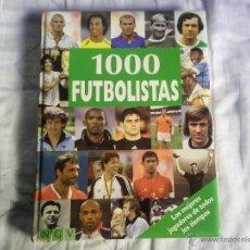 Coleccionismo deportivo: LIBRO 1000 FUTBOLISTAS - LOS MEJORES JUGADORES DE TODOS LOS TIEMPOS . Lote 114472635