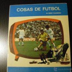 Coleccionismo deportivo - Cosas de fútbol. M. Pérez Calderón - 53594803