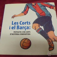 Coleccionismo deportivo: LES CORTS I EL BARÇA: VUITANTA-CINC ANYS D'HISTÒRIA COMPARTIDA. MANUEL TOMÀS I BELENGUER. EN CATALÀ.. Lote 53638728