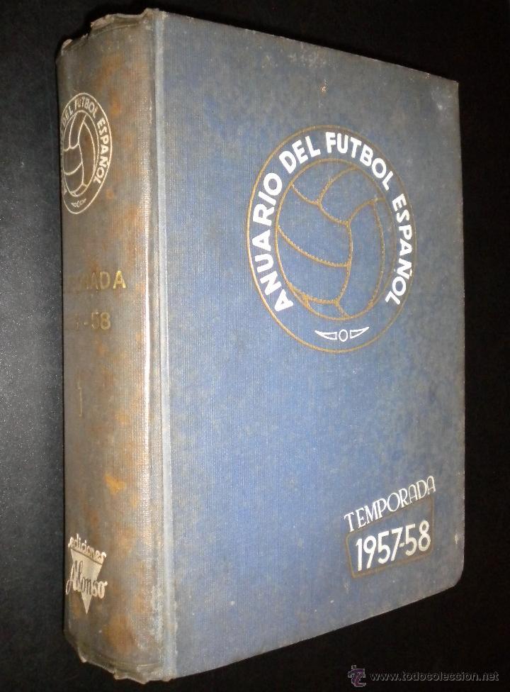 ANUARIO DEL FUTBOL ESPAÑOL / TEMPORADA 1957 - 1958 (Coleccionismo Deportivo - Libros de Fútbol)
