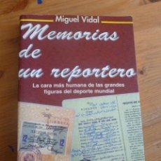 Coleccionismo deportivo: MEMORIAS DE UN REPORTERO. MIGUEL VIDAL. GP EDITORES. 1998 300PP DEDICATORIA AUTOR.. Lote 53756219