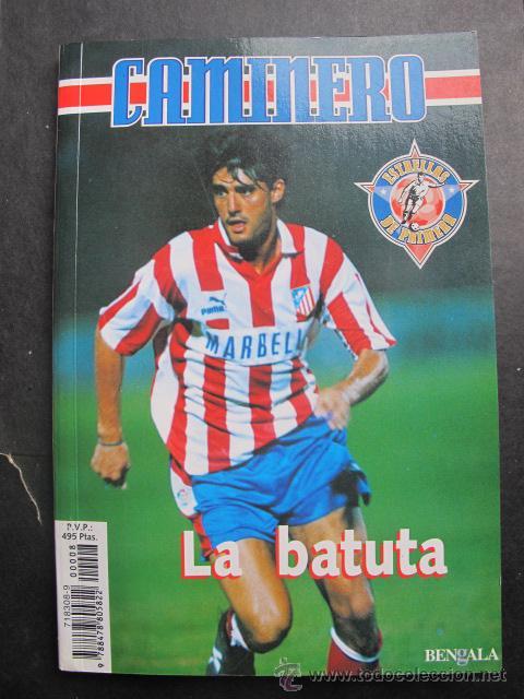 LIBRO CAMINERO LA BATUTA ATLETICO DE MADRID FUTBOL AÑO 1995 (Coleccionismo Deportivo - Libros de Fútbol)