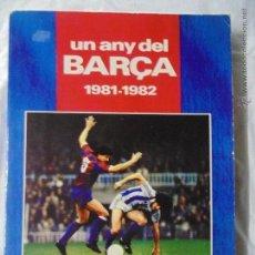 Coleccionismo deportivo: LIBRO.UN ANY DEL BARÇA 1981-1982,EDICIONES BAUSÁN 1982.302 PAGINAS,FOTOS EN BLANCO Y NEGRO.. Lote 54103815