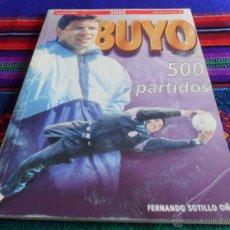 Coleccionismo deportivo: BUYO 500 PARTIDOS POR FERNANDO SOTILLO. REAL MADRID. DIARIO AS 1995. 60 PGNS. ILUSTRADO.. Lote 54410217