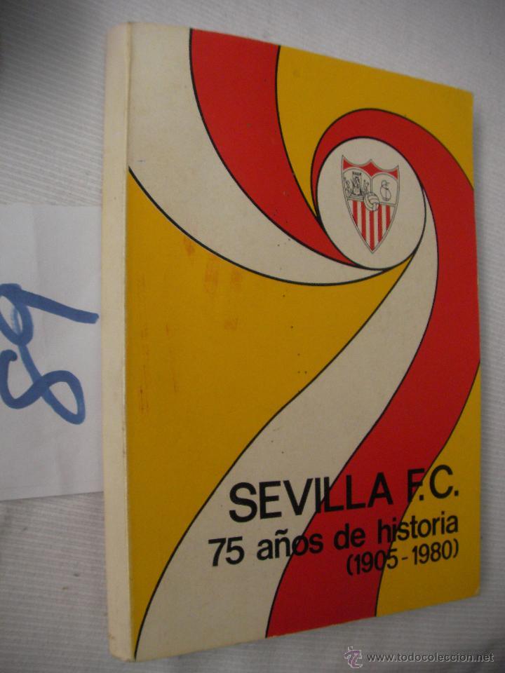 ANTIGUO LIBRO - SEVILLA F.C. - 75 AÑOS DE HISTORIA (1905-1980) (Coleccionismo Deportivo - Libros de Fútbol)