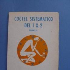 Coleccionismo deportivo: CÓCTEL SISTEMÁTICO DEL 1X2 (TOMO II, 1970) 1ª EDICIÓN ¡COLECCIONISTA!. Lote 54573305