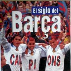 Coleccionismo deportivo: EL SIGLO DEL BARÇA - 100 AÑOS DE IMÁGENES. 1999.. Lote 54636264