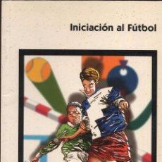 Coleccionismo deportivo: INICIACION AL FUTBOL --------------(REF M1 E1). Lote 54716435