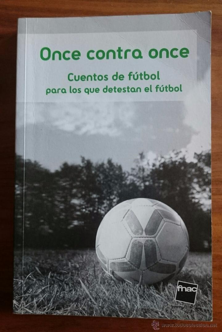 ONCE CONTRA ONCE - CUENTOS DE FUTBOL - FNAC - BARÇA FC BARCELONA REAL MADRID MESSI RONALDO (Coleccionismo Deportivo - Libros de Fútbol)