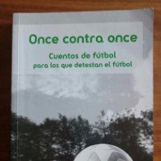 Coleccionismo deportivo: ONCE CONTRA ONCE - CUENTOS DE FUTBOL - FNAC - BARÇA FC BARCELONA REAL MADRID MESSI RONALDO. Lote 54725232