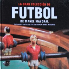Coleccionismo deportivo: LA GRAN COLECCIÓN DE FUTBOL DE MANEL MAYORAL. . Lote 54751205
