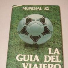 Coleccionismo deportivo: MUNDIAL '82. LA GUÍA DEL VIAJERO. RMT73572. . Lote 54782328
