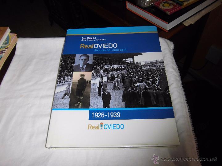 REAL OVIEDO, HISTORIA DEL CLUB AZUL 1926 /1939 / MESA GIL, JUAN.OVIEDO 2005 (Coleccionismo Deportivo - Libros de Fútbol)