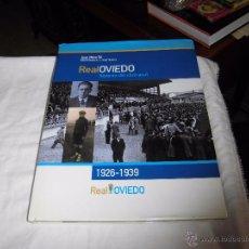 Coleccionismo deportivo: REAL OVIEDO, HISTORIA DEL CLUB AZUL 1926 /1939 / MESA GIL, JUAN.OVIEDO 2005. Lote 54860770