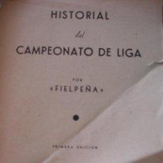 Coleccionismo deportivo: HISTORIAL DEL CAMPEONATO DE LIGA .FIELPEÑA.1944.270 PG FOTOS.FUTBOL. Lote 54871141