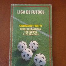 Coleccionismo deportivo: LIGA DE FUTBOL CALENDARIO 1990 1991 90 91. Lote 54898034