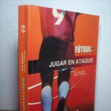 Coleccionismo deportivo: FÚTBOL: JUGAR EN ATAQUE (JENS BANGSBO/BIRGER PEITERSEN) EDIT. PAIDOTRIBO 1ª EDIC-2003. Lote 54987963