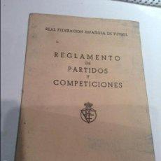 Coleccionismo deportivo: REGLAMENTO DE PARTIDOS Y COMPETICIONES. REAL FEDERACIÓN ESPAÑOLA DE FÚTBOL. AÑO 1957.. Lote 55159276