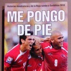 Coleccionismo deportivo: ME PONGO DE PIE. PEDRO CARCURO & ESTEBAN ABARZÚA. AGUILAR ED. 2009. 1ª EDICIÓN! FUTBOL. MUNDIALES.. Lote 55224866