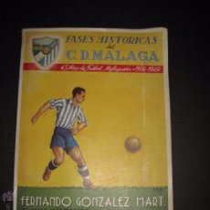 Coleccionismo deportivo: C.D. MALAGA-FASES HISTORICAS-45AÑOS FUTBOL MALAGUEÑO-FERNANDO GONZALEZ EPILOGO RICARDO ZAMORA(V4894). Lote 55555457