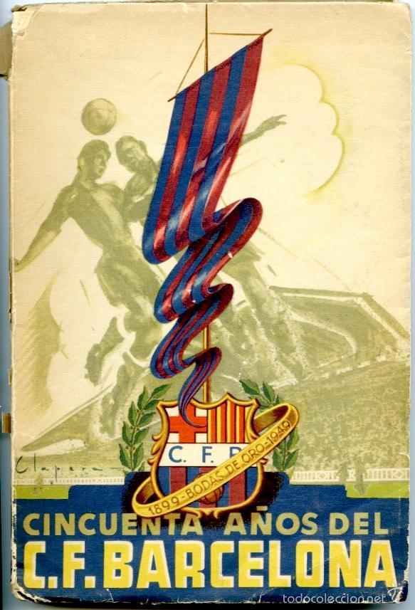 LIBRO CONMEMORATIVO DEL 50 ANIVERSARIO DEL CLUB DE FÚTBOL BARCELONA, 1949 (Coleccionismo Deportivo - Libros de Fútbol)