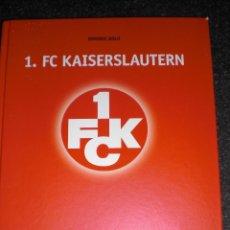 Coleccionismo deportivo: HISTORIA DEL KAISERLAUTERN (ALEMANIA) (HASTA 2013). Lote 55885623
